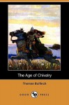 The Age of Chivalry (Dodo Press) - Thomas Bulfinch
