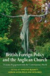 British Foreign Policy and the Anglican Church: Christian Engagement with the Contemporary World - Timothy Blewett