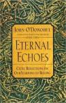 Eternal Echoes - John O'Donohue