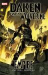 Daken: Dark Wolverine: Empire - Daniel Way, Marjorie M. Liu, Giuseppe Camuncoli, Mirco Pierfedericci