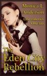 The Eden City Rebellion - Monica L. Anderson