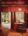 The Oxford Illustrated Literary Guide to Canada - Albert Moritz, Theresa Anne Moritz, A.F. Moritz