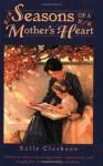 Seasons of a Mother's Heart - Sally Clarkson