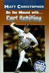 On the Mound With... Curt Schilling - Glenn Stout