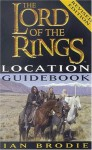 The Lord of the Rings Location Guidebook - Ian Brodie, Peter Jackson