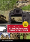 David Busch S Dslr Movie Shooting Compact Field Guide - David D. Busch, BUSCH, Rob Sheppard