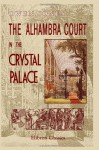 The Alhambra Court In The Crystal Palace - Owen Jones