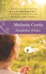 Dandelion Wishes (Mills & Boon Heartwarming) - Melinda Curtis