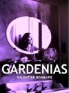 Gardenias - Valentine Bonnaire