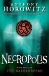 The Gatekeepers #4: Necropolis - Anthony Horowitz