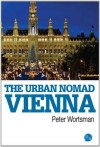The Urban Nomad - Vienna - Peter Wortsman