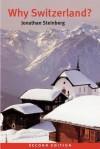Why Switzerland? - Jonathan Steinberg