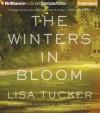 The Winters in Bloom - Lisa Tucker, Joyce Bean
