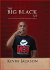 The BIG Black Lie: How I Learned The Truth About The Democrat Party - Kevin Jackson, Jeremy Buff, Melissa LaBoy