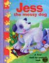 Jess The Messy Dog - Nicola Baxter