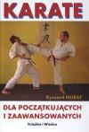Karate dla początkujących i zaawansowanych - Ryszard Murat