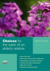 Choices for the Carer of an Elderly Relative (Caring in a Crisis) - Marina Lewycka