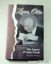 Love, Otto: The Legacy of Anne Frank - Cara Wilson, Otto Frank