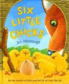 Six Little Chicks - Jez Alborough