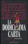 La dodicesima carta - Jeffery Deaver, Andrea Carlo Cappi