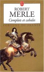Complots et Cabales - Robert Merle