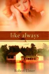 Like Always - Robert Elmer
