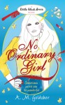 No Ordinary Girl - A.M. Goldsher