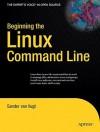 Beginning the Linux Command Line (Expert's Voice in Open Source) - Sander van Vugt