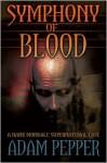 Symphony of Blood, A Hank Mondale Supernatural Case - Adam Pepper