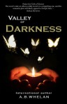 Valley of Darkness - A.B. Whelan