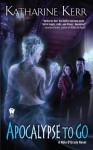 Apocalypse to Go (Nola O'Grady, #3) - Katharine Kerr