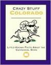 Crazy Stuff Colorado - Cliff Road Books