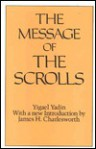 The Message of the Scrolls (Christian Origins Library) - Yigael Yadin, James H. Charlesworth