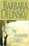 The Summer I Dared: A Novel - Barbara Delinsky