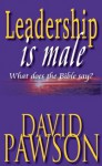 Leadership is Male - David Pawson