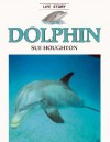 Dolphin (Life Story) - Sue Houghton, Martin Camm