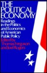 The Political Economy: Readings In The Politics And Economics Of American Public Policy - Joel Rogers