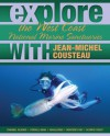 Explore the West Coast National Marine Sanctuaries with Jean-Michel Cousteau - Jean-Michel Cousteau, Sylvia A. Earle, Maia McGuire, Nate Myers