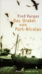 Das Orakel Von Port Nicolas - Fred Vargas