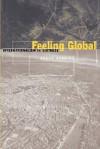 Feeling Global: Internationalism in Distress - Bruce Robbins