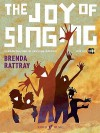 The Joy of Singing: 20 Inspirational Songs for Schools and Communities, Book & 2 CDs - Brenda Rattray