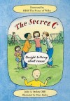 The Secret C: Straight Talking About Cancer - Julie Stokes, Jane Fior, Peter Bailey, Vicky Fullick