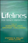 Lifelines for Money Misfortunes: How to Overcome Life's Greatest Challenges - Stephan M Pollan, Mark Levine