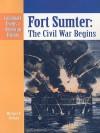Fort Sumter: The Civil War Begins - Michael V. Uschan