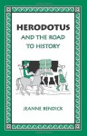 Herodotus and the Road to History - Jeanne Bendick