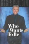 Who Wants to Be Me - Regis Philbin, Bill Zehme
