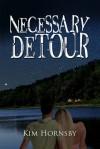 Necessary Detour - Kim Hornsby