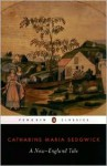 A New-England Tale - Catharine Maria Sedgwick, Susan K. Harris, Emily Van Dette