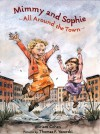 Mimmy and Sophie All Around the Town - Miriam Cohen, Thomas F. Yezerski