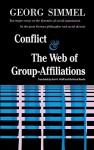 Conflict And The Web Of Group Affiliations - Georg Simmel, Kurt H. Wolff, Reinhard Bendix